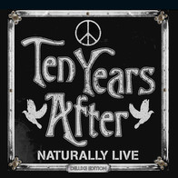 Ten Years After - Naturally Live (deluxe edition)