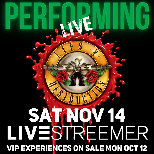 SATURDAY NOVEMBER 14 - Guns N Roses Tribute - Livestreemer VIP Experience