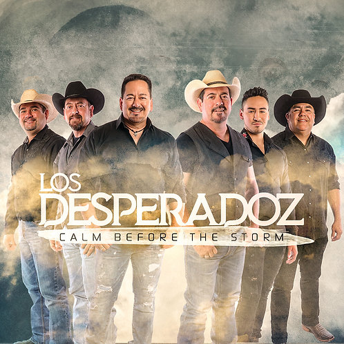Los Desperadoz- Calm Before The Storm