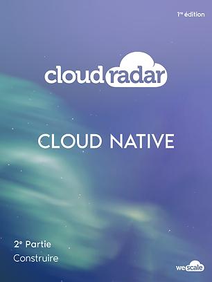 Cloudradar le guide complet du Cloud Native partie 2 Construire tutoriel livre blanc