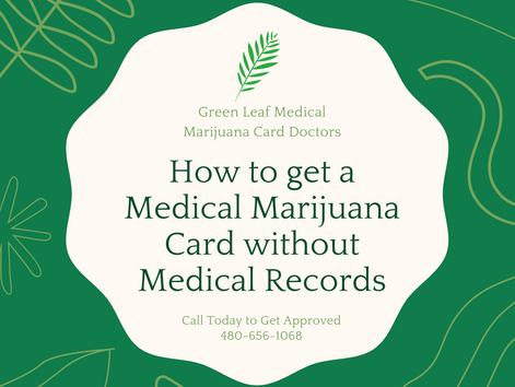 How to Get a Medical Marijuana Card in Arizona without Medical Records