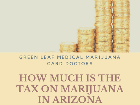 How Much is the Tax on Marijuana in Arizona?