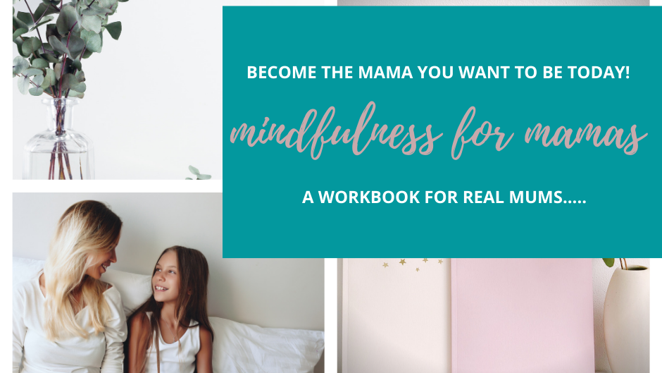 Mindfulness For Mamas Workbook