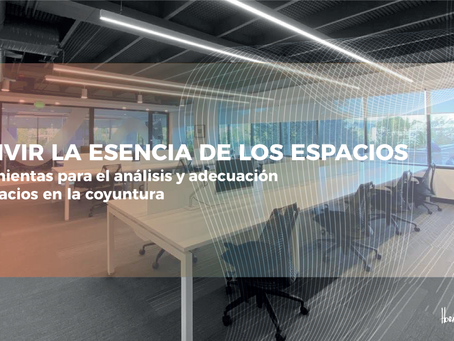 REVIVIR LA ESENCIA DE LOS ESPACIOS - Herramientas para el análisis y adecuación de espacios en la co