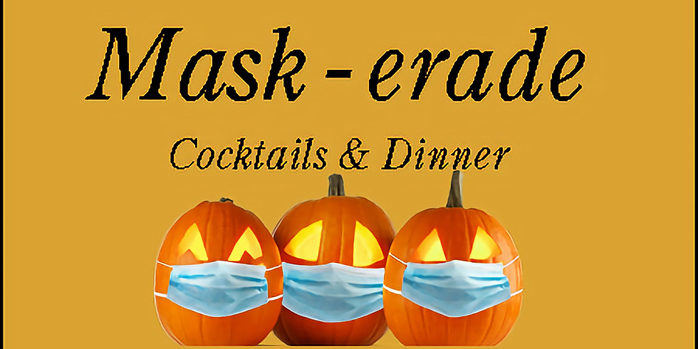 Mask-erade Cocktails and Dinner