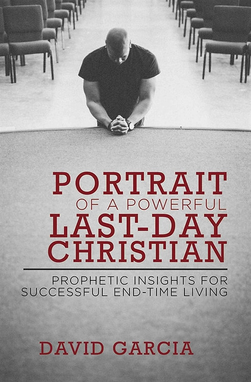 Portrait of a Powerful Last-Day Christian