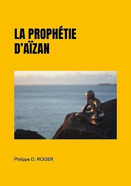 COUVERTURE-La prophétie d'Aïzan-A5.jpg