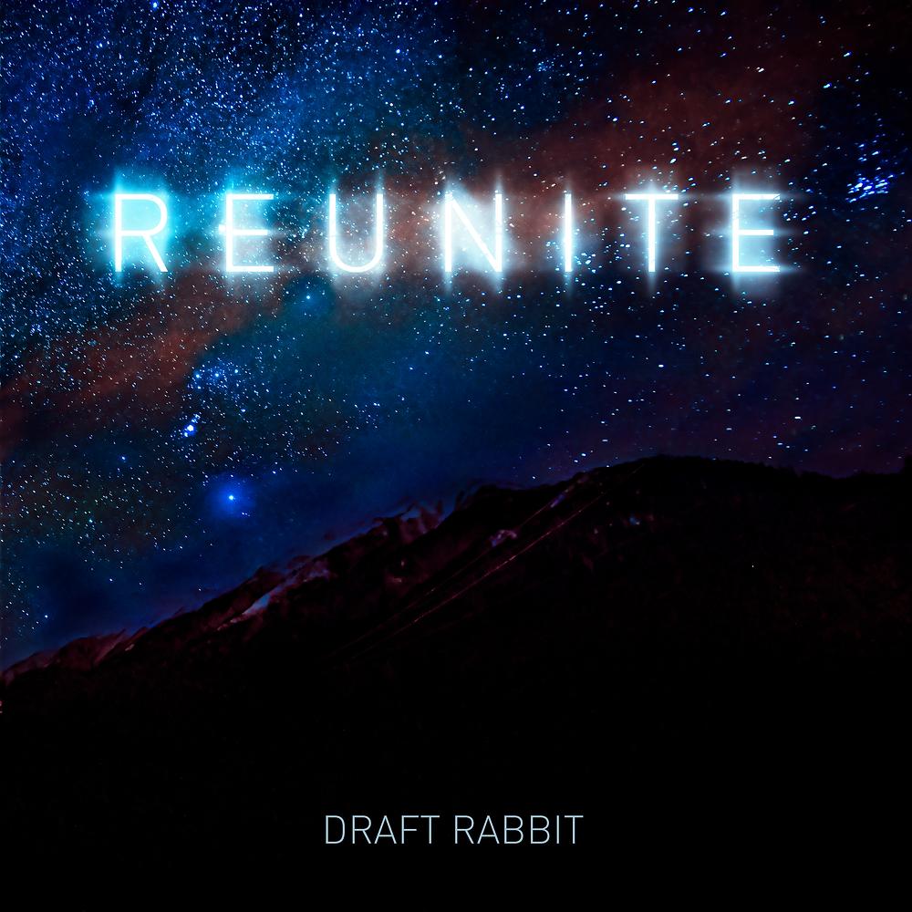 Draft Rabbit – Reunite (Single)