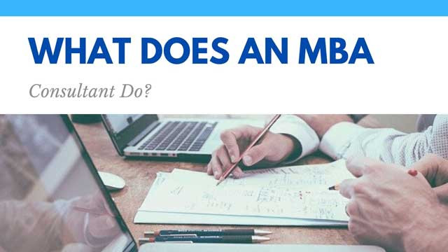 What does an MBA Consultant Do?