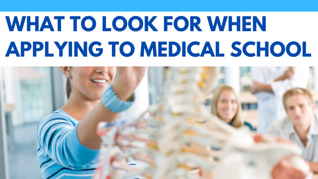 What to look for when applying to medical school