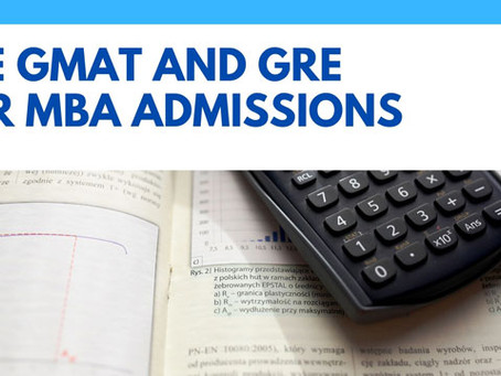 The GMAT and GRE for MBA Admissions