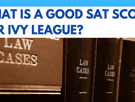 What Is A Good SAT Score For Ivy League?