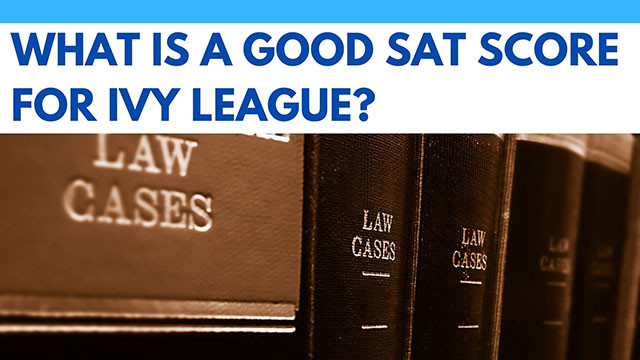 What is a good SAT score for Ivy League Admissions?