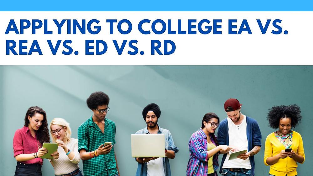 Applying to college EA vs REA vs ED vs RD