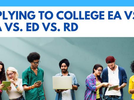 Applying To College EA vs. REA vs. ED vs. RD