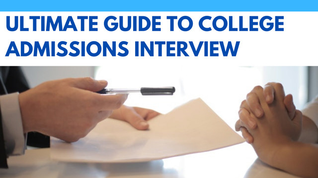 Ultimate Guide To College Admissions Interview