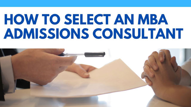 how to select an MBA admissions consultant