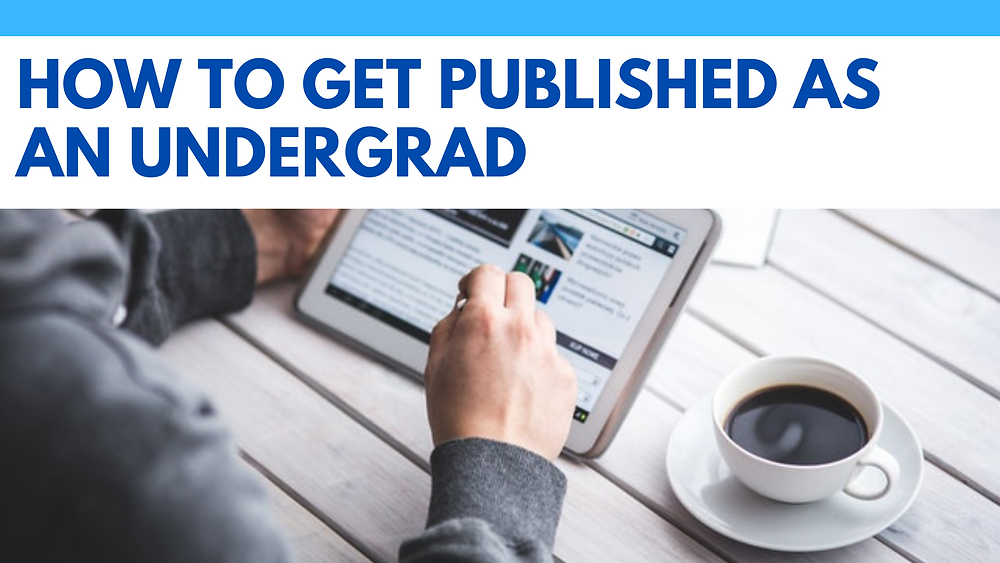 How To Get Published As An Undergrad