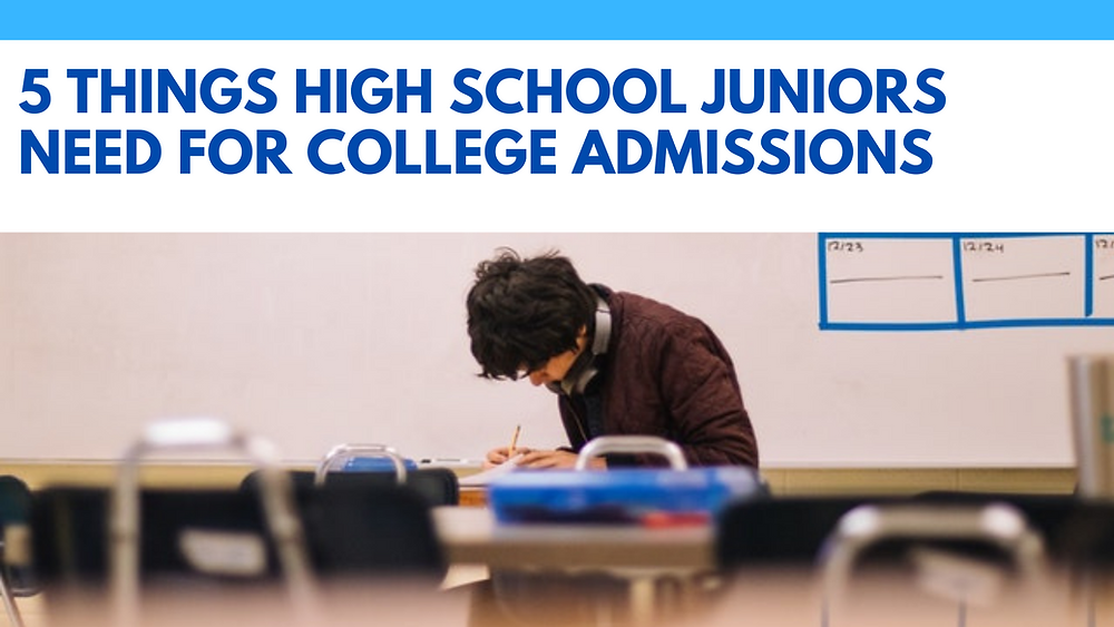5 Things High School Juniors Need To Prepare For College Admissions