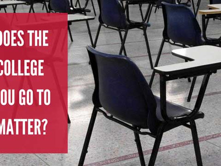 Does the College You Go to Matter?