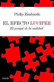 Philip Zimbardo, el efecto Lucifer. Libro sobre la maldad humana. Psicología A&A Pinto. Terapia para los problemas de agresividad, ansiedad, con la obediencia a la autoridad...