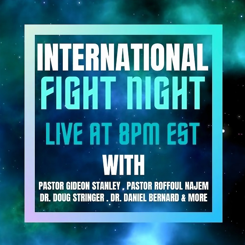 Day 45 | International Fight Night | Pastor Gideon Stanley, Apostle Roffoul Najem, Dr. Doug Stringer