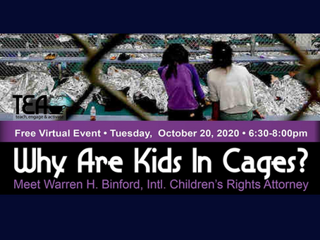 "Prof. Binford ""Why Are Kids in Cages"" October 20, 2020. You're invited!"