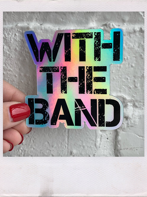 With the Band Holographic Sticker