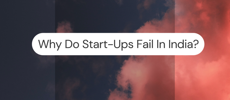 Why Do Start-Ups Fail In India?