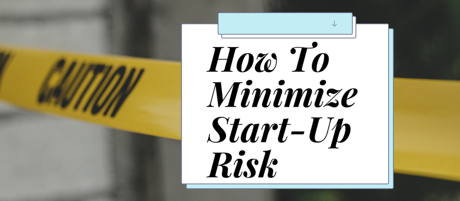 How To Minimize Start-Up Risk