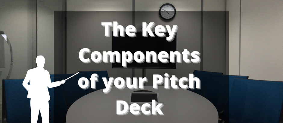 The Key Components of your Pitch Deck