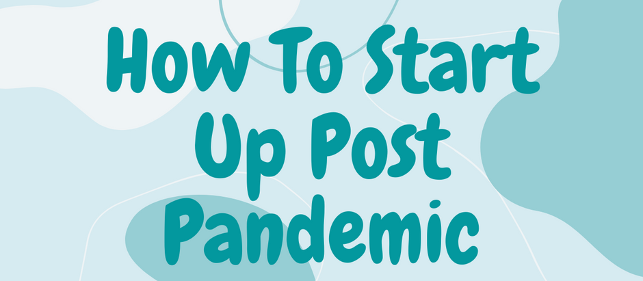 How To Start Up Post Pandemic