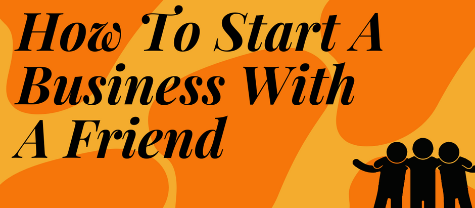 How To Start A Business With A Friend