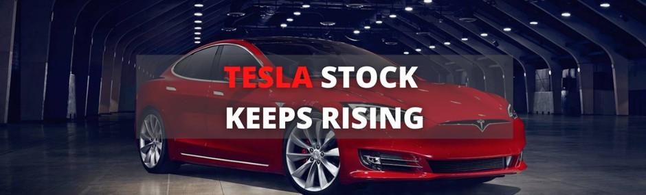 4 Reasons Why Tesla's Stock Keeps Rising