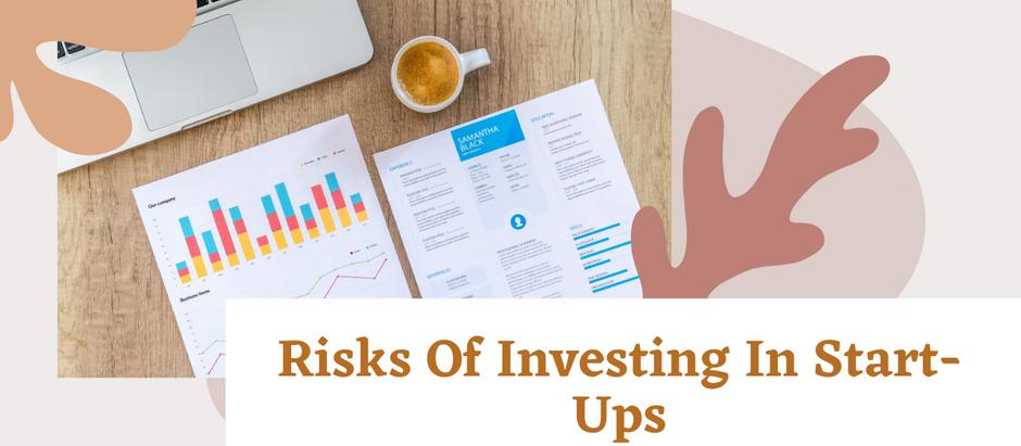 Risks Of Investing In Start-Ups