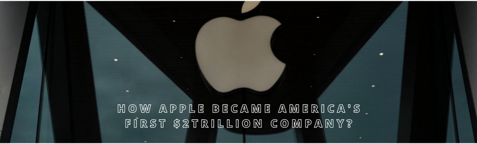 How did apple turn into America's first $2trillion organization?