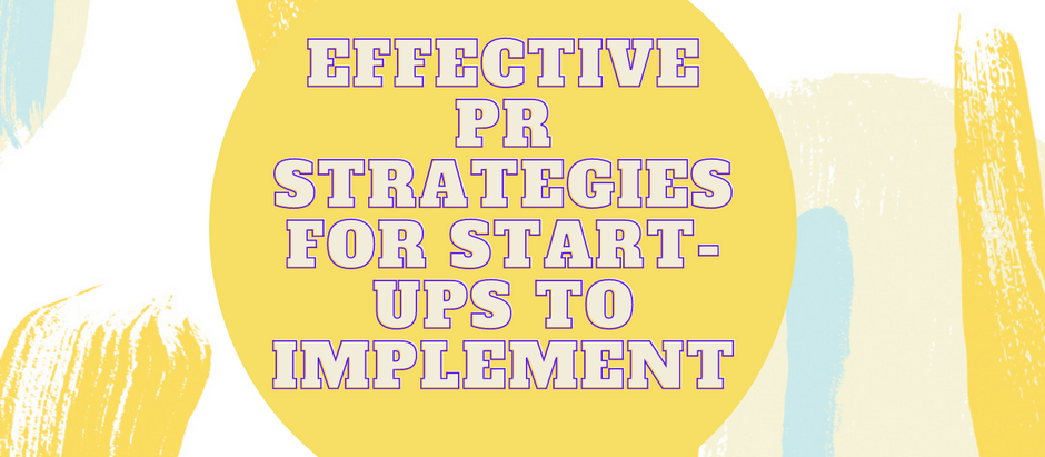 Effective PR Strategies For Start-Ups To Implement