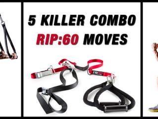 5 Killer Rip:60 Moves