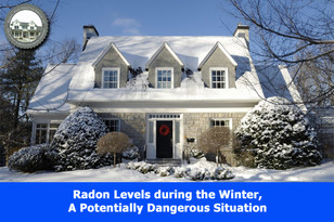 Radon Levels during the Winter, a Potentially Dangerous Situation.
