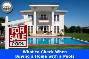 Swimming Pool Inspections: What to Check When Buying a Home with a Pool.
