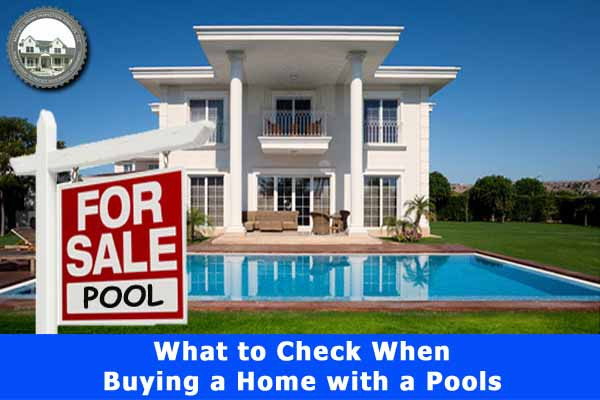 What-to-Check-When-Buying-a-Home-with-a-Pool