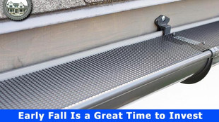 Early Fall Is a Great Time to Invest in the Best Gutter Protection.