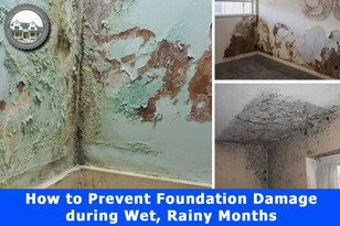How to Prevent Foundation Damage during Wet, Rainy Months.