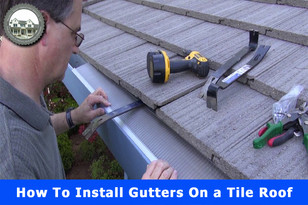 How To Install Gutters On a Tile Roof.