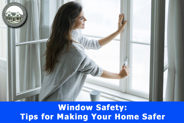 Window Safety: Tips for Making Your Home Safer