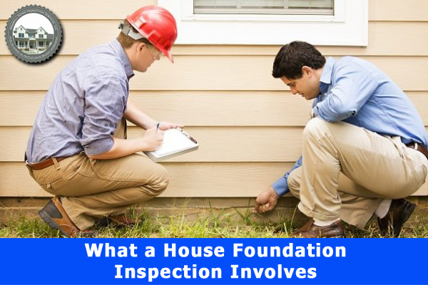 What a House Foundation Inspection Involves