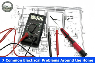 7 Common Electrical Problems Around the Home.