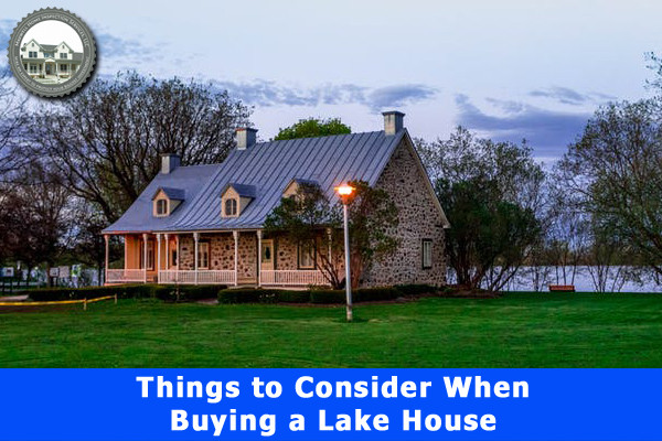 Things to Consider When Buying a Lake House