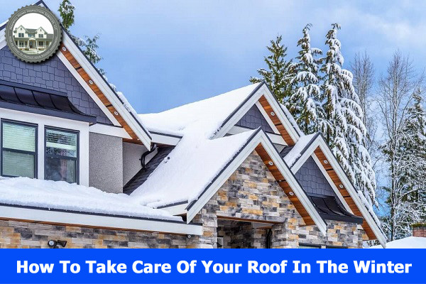 How To Take Care Of Your Roof In The Winter