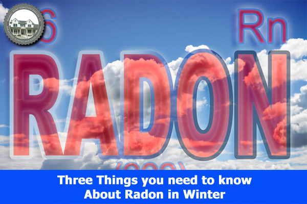 Three Things you need to know about Radon in Winter